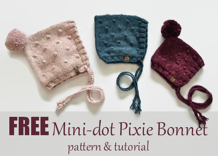 mini dot pixie bonnet, free pattern and tutorial, newborn bonnet, knit bonnet, free bonnet pattern, knit bobbles, love knitting, knitting